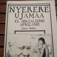 Libros de segunda mano: NYERERE UJAMAA EL SOCIALISMO AFRICANO LIBRERÍA DERSA. 2010. VOZ DE LOS SIN VOZ 599. Lote 295465918