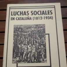 Libros de segunda mano: LUCHAS SOCIALES EN CATALUÑA 1812 1934. F. DE SOLA CAÑIZARES. LIBRERÍA DERSA. VOZ DE LOS SIN VOZ 475. Lote 295466318