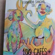 Libros de segunda mano: 100 CAFES + CON UN PUTO VIRUS. SANCHO, FERNANDO VIVELIBRO, 2021 DEDICADO AUTOR. Lote 295481573