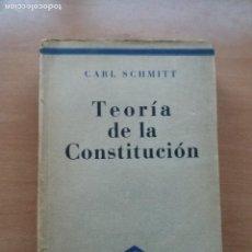 Libros de segunda mano: TEORÍA DE LA CONSTITUCIÓN. CARL SCHMITT. Lote 295764718