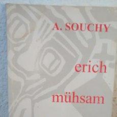 Libros de segunda mano: ERICH MÜHSAM SU VIDA SU OBRA SU MARTIRIO DE A. SOUCHY(ATENEO LIBERARIO AL MARGEN). Lote 295780758