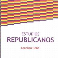 Libros de segunda mano: ESTUDIOS REPUBLICANOS - PEÑA, LORENZO. Lote 295797783