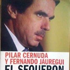 Libros de segunda mano: EL SEQUERÓN. OCHO AÑOS DE AZNARATO - PILAR CERNUDA. Lote 295811788