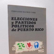 Libros de segunda mano: ELECCIONES Y PARTIDOS POLITICOS DE PUERTO RICO. FERNANDO BAYRON TORO. DEDICADO POR AUTOR. 1989. Lote 295813098