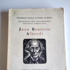 Libros de segunda mano: JUAN BAUTISTA ALBERDI : ANTOLOGÍA DEL PENSAMIENTO POLÍTICO AMERICANO.. Lote 295818963