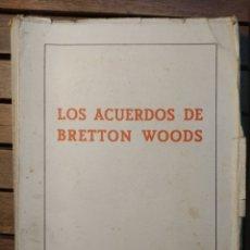 Libros de segunda mano: MANUEL FUENTES IRUROZQUI : LOS ACUERDOS DE BRETTON WOODS. TRADUCIDOS Y ANOTADOS POR... MADRID, 1945. Lote 296748913