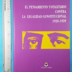 Libros de segunda mano: EL PENSAMIENTO TOTALITARIO CONTRA LA LEGALIDAD CONSTITUCIONAL 1920-1959, UNIVERSIDAD CORDOBA 2003. Lote 296807368