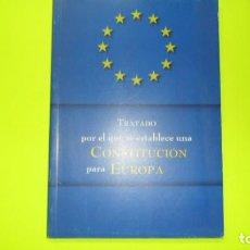 Libros de segunda mano: TRATADO POR EL QUE SE ESTABLECE UNA CONSTITUCIÓN PARA EUROPA, ED. MINISTERIO DE ASUNTOS EXTERIORES. Lote 297064413