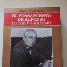 Libros de segunda mano: EL PENSAMIENTO DE ALFONSO LOPEZ PUMAREJO. ÁLVARO TIRADO MEJÍA. BIBLIOTECA BANCO POPULAR, BOGOTA,1986. Lote 297118128