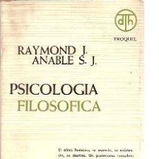 Libros de segunda mano: PSICOLOGIA FILOSOFICA (BUENOS AIRES, 1965), POR RAYMOND ANABLE. Lote 25966891