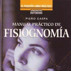 Libros de segunda mano: MANUAL PRÁCTICO DE FISOGNOMÍA - PIERO GASPA. Lote 26479406