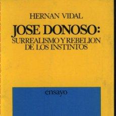 Libros de segunda mano: JOSÉ DONOSO: SURREALISMO Y REBELIÓN DE LOS INSTINTOS.HERNÁN VIDAL.1ª EDICIÓN 1972.. Lote 23857801