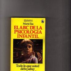 Libros de segunda mano: EL ABC DE LA PSICOLOGÍA INFANTIL (MARIO TAU).. Lote 10118599