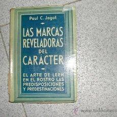 Libros de segunda mano: LAS MARCAS REVELADORAS DEL CARACTER PAUL JAGOT EL ARTE DE LEER EN EL ROSTRO AÑO 1936. Lote 40164636