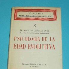 Libros de segunda mano: PSICOLOGIA DE LA EDAD EVOLUTIVA. FR. AGUSTIN GEMELLI ( L04 ). Lote 26534753