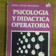 Libros de segunda mano: PSICOLOGIA Y DIDACTICA OPERATORIA, POR ANGEL D. MÁRQUEZ - HUMANITAS - ARGENTINA - 1986 RARO. Lote 21404067