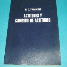 Libros de segunda mano: ACTITUDES Y CAMBIOS DE ACTITUDES. H.C. TRIANDIS. VERS. DE J. BERMEJO CIRAC. EDIT. TORAY.1974. 236 P. Lote 25271889