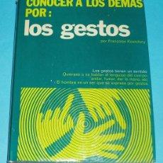 Libros de segunda mano: LOS GESTOS. FRANCOISE KOSTOLANY. EDIT. MENSAJERO. 1977. PÁG. 256. Lote 24034278