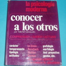 Libros de segunda mano: CONOCER A LOS OTROS. MICHEL GAUQUELIN. EDIT. MENSAJERO. 1974. PÁG. 246. Lote 23348432