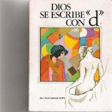 Libros de segunda mano: DIOS SE ESCRIBE CON D - SALINAS LLOPIS, J. ELIAS. - . Lote 17774721