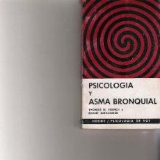 Libros de segunda mano: PSICOLOGIA Y ASMA BRONQUIAL - FRENCH, THOMAS M, - ALEXANDER, FRANZ - HORME. Lote 17775111