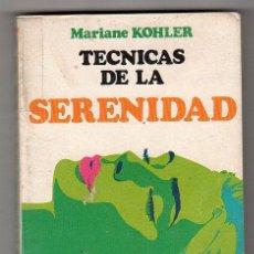 Libros de segunda mano: COLECCION BOLSILLO MENSAJERO Nº 19. TECNICAS DE LA SERENIDAD POR MARIANE KOHLER. BILBAO 1972. Lote 17928122