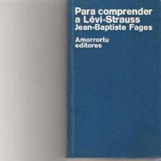 Libros de segunda mano: PARA COMPRENDER A LEVI STRAUSS - FAGES, JEAN - BAPTISTE - AMORRORTU. Lote 18040652