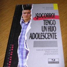 Libros de segunda mano: ¡SOCORRO! TENGO UN HIJO ADOLESCENTE POR R.T. BAYARD Y J. BAYARD; TEMAS DE HOY, 1988; . Lote 26740017