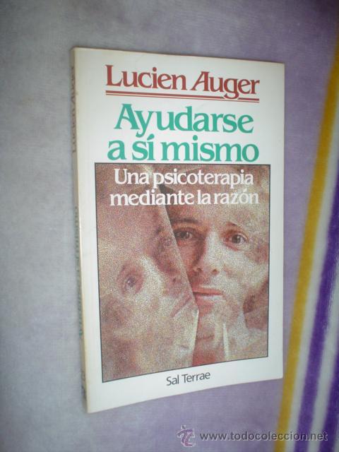 LUCIEN AUGER: AYUDARSE A SÍ MISMO. UNA PSICOTERAPIA MEDIANTE LA RAZÓN (Libros de Segunda Mano - Pensamiento - Psicología)