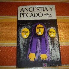 Libros de segunda mano: ANGUSTIA Y PECADO, ASPECTOS TEOLÓGICOS Y PSICOTERAPÉUTICOS POR WILHELM BITTER. Lote 18395352