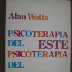 Libros de segunda mano: PSICOTERAPIA DEL ESTE, PSICOTERAPIA DEL OESTE. WATTS, ALAN. 1979. Lote 19134441