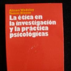 Libros de segunda mano: LA ETICA EN LA INVESTIGACION Y LA PRACTICA PSICOLOGICAS. WADALEYY BLASCO.ARIEL.1995 198 PAG. Lote 26172791