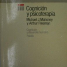 Libros de segunda mano: COGNICION Y PSICOTERAPIA. MAHONEY MICHAEL J Y FREEMAN ARTHUR. 1988. 1ª ED. EDICIONES PAIDÓS. Lote 19762916