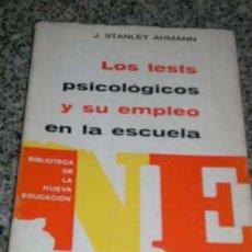 Libros de segunda mano: LOS TEST PSICOLOGICOS Y SU EMPLEO EN LA ESCUELA, POR J. STANLEY AHMANN - TROQUEL - 1968. Lote 26515031