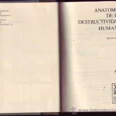 Libros de segunda mano: ANATOMÍA DE LA DESTRUCTIVIDAD HUMANA. ERICH FROMM. ¡UNA JOYA!. Lote 26168090