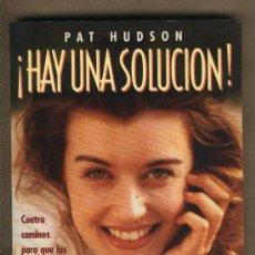 Libros de segunda mano: ¡HAY UNA SOLUCIÓN! PAT HUDSON. CAMINOS PARA QUE LAS MUJERES PODAMOS RESOLVER NUESTROS PROBLEMAS. Lote 24902320