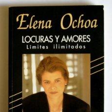 Libros de segunda mano: LOCURAS Y AMORES - LIMITES ILIMITADOS - ELENA OCHOA. Lote 21212178