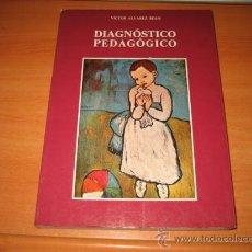 Libros de segunda mano: DIAGNOSTICO PEDAGOGICO VICTOR ALVAREZ ROJO EDITORIAL ALFAR 1984. Lote 24083653