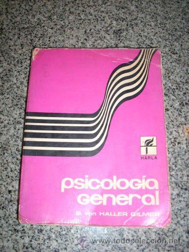 PSICOLOGIA GENERAL, POR B. VON HALLER GILMER - HARLA - MÉXICO - 1974 (Libros de Segunda Mano - Pensamiento - Psicología)