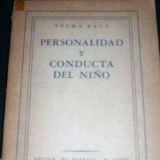 Libros de segunda mano: PERSONALIDAD Y CONDUCTA DEL NIÑO, POR TELMA RECA - EL ATENEO - ARGENTINA - MUY RARO!!!. Lote 27625389