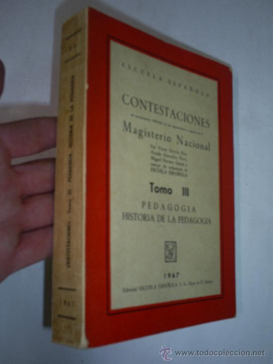 CONTESTACIONES CUESTIONARIO OPOSICIONES INGRESO MAGISTERIO NACIONAL TOMO III PEDAGOGÍA 1967 RM47764 (Libros de Segunda Mano - Pensamiento - Psicología)