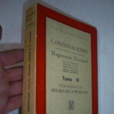 Libros de segunda mano: CONTESTACIONES CUESTIONARIO OPOSICIONES INGRESO MAGISTERIO NACIONAL TOMO III PEDAGOGÍA 1967 RM47764. Lote 23187222