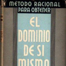 Libros de segunda mano: PAUL C. JAGOT. METODO RACIONAL PARA OBTENER EL DOMINIO DE SÍ MISMO. BARCELONA. 1943.. Lote 25895289