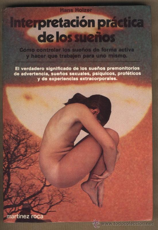 INTERPRETACIÓN PRÁCTICA DE LOS SUEÑOS.HANS HOLZER.PREMONITORIOS,TELEPÁTICOS,EXTRACORPORALES. (Libros de Segunda Mano - Pensamiento - Psicología)