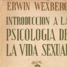 Libros de segunda mano: ERWIN WEXBERG: INTRODUCCIÓN A LA PSICOLOGÍA DE LA VIDA SEXUAL (BARCELONA, 1936). Lote 23800163