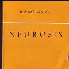 Libros de segunda mano: NEUROSIS. JUAN JOSÉ LOPEZ IBOR.. Lote 152275625