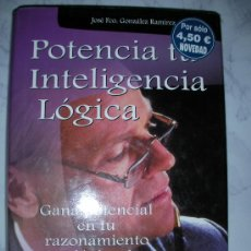 Libros de segunda mano: POTENCIA TU INTELIGENCIA LOGICA DE JOSE FCO. GONZALEZ RIVERA. Lote 24101414
