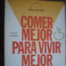 Libros de segunda mano: COMER MEJOR PARA VIVIR MEJOR. COUDRON, LIONEL. 1995. Lote 24402074