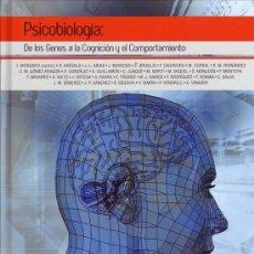 Libros de segunda mano: PSICOBIOLOGIA: DE LOS GENES A LA COGNICION Y EL COMPORTAMIENTO. IGNACIO MORGADO BERNAL. . Lote 24593248
