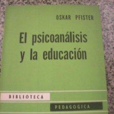 Libros de segunda mano: EL PSICOANALISIS Y LA EDUCACION, POR OSKAR PFISTER - LOSADA - ARGENTINA - 1969. Lote 58657745